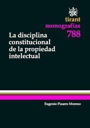 LA DISCIPLINA CONSTITUCIONAL DE LA PROPIEDAD INTELECTUAL