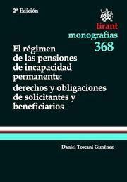 EL RÉGIMEN DE LAS PENSIONES DE INCAPACIDAD PERMANENTE: DERECHOS Y OBLIGACIONES DE SOLICITANTES Y BENEFICIARIOS