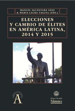 ELECCIONES Y CAMBIO DE ELITES EN AMÉRICA LATINA, 2014 Y 2015