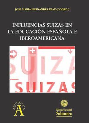 INFLUENCIAS SUIZAS EN LA EDUCACIÓN ESPAÑOLA E IBEROAMERICANA