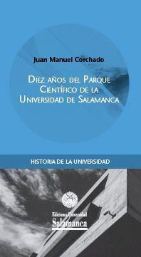 DIEZ AÑOS DEL PARQUE CIENTÍFICO DE LA UNIVERSIDAD DE SALAMANCA
