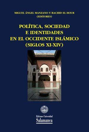 POLÍTICA, SOCIEDAD E IDENTIDADES EN EL OCCIDENTE ISLÁMICO (SIGLOS XI-XIV)