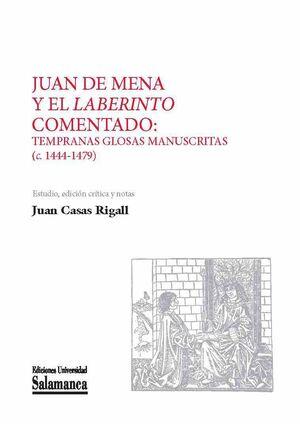 JUAN DE MENA Y EL «LABERINTO» COMENTADO: TEMPRANAS GLOSAS MANUSCRITAS (C. 1444-1479)