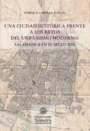 UNA CIUDAD HISTÓRICA FRENTE A LOS RETOS DEL URBANISMO MODERNO