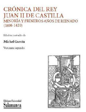 CRÓNICA DEL REY JUAN II DE CASTILLA: MINORÍA Y PRIMEROS AÑOS DE REINADO (1406-1420)