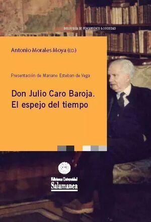 DON JULIO BAROJA. EL ESPEJO DEL TIEMPO