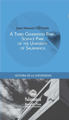 A THIRD GENERATION PARK. SCIENCE PARK OF THE UNIVERSITY OF SALAMANCA.