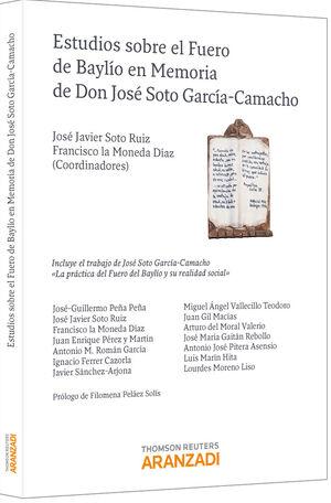 ESTUDIOS SOBRE EL FUERO DE BAYLÍO EN MEMORIA DE DON JOSÉ SOTO GARCÍA-CAMACHO
