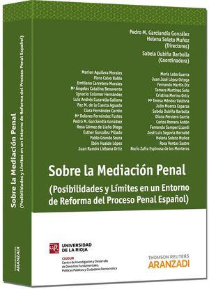 SOBRE LA MEDIACIÓN PENAL - (POSIBILIDADES Y LÍMITES EN UN ENTORNO DE REFORMA DEL PROCESO PENAL ESPAÑOL)
