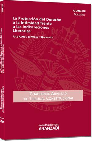 LA PROTECCIÓN DEL DERECHO A LA INTIMIDAD FRENTE A LAS INDISCRECIONES LITERARIAS