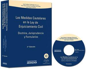 LAS MEDIDAS CAUTELARES EN LA LEY DE ENJUICIAMIENTO CIVIL - DOCTRINA, JURISPRUDENCIA Y FORMULARIOS