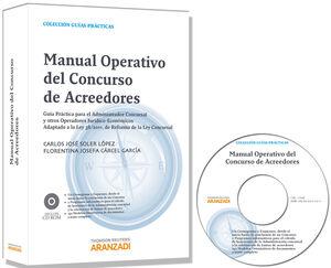 MANUAL OPERATIVO DEL CONCURSO DE ACREEDORES - GUÍA PRÁCTICA PARA EL ADMINISTRADOR CONCURSAL Y OTRO OPERADORES JURÍDICO-ECONÓMICOS. ADAPTADO A LA LEY 3