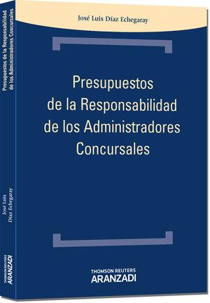 PRESUPUESTOS DE LA RESPONSABILIDAD DE LOS ADMINISTRADORES CONCURSALES