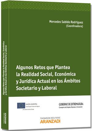 ALGUNOS RETOS QUE PLANTEA LA REALIDAD SOCIAL, ECONÓMICA Y JURÍDICA ACTUAL EN LOS ÁMBITOS SOCIETARIO Y LABORAL