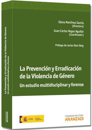 LA PREVENCIÓN Y ERRADICACIÓN DE LA VIOLENCIA DE GÉNERO. UN ESTUDIO MULTIDISCIPLINAR Y FORENSE