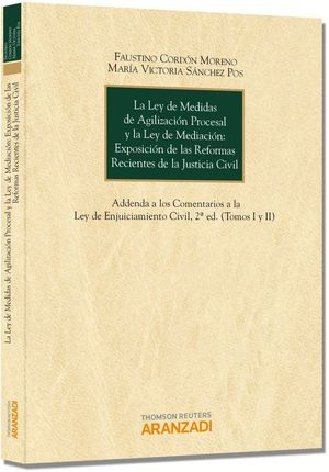 LA LEY DE MEDIDAS DE AGILIZACIÓN PROCESAL Y LA LEY DE MEDIACIÓN: EXPOSICIÓN DE LAS REFORMAS RECIENTES DE LA JUSTICIA CIVIL - ADDENDA A LOS COMENTARIOS