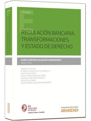 REGULACIÓN BANCARIA: TRANSFORMACIONES Y ESTADO DE DERECHO