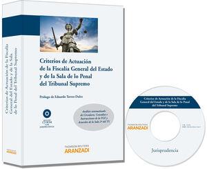 CRITERIOS DE ACTUACIÓN DE LA FISCALÍA GENERAL DEL ESTADO Y DE LA SALA DE LO PENAL DEL TRIBUNAL SUPREMO - ANÁLISIS SISTEMATIZADO DE CIRCULARES, CONSULT