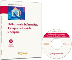 DELINCUENCIA INFORMÁTICA. TIEMPOS DE CAUTELA Y AMPARO