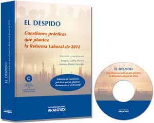 EL DESPIDO. CUESTIONES PRÁCTICAS QUE PLANTEA LA REFORMA LABORAL - DOCTRINA, CASOS PRACTICOS, JURISPRUDENCIA, FORMULARIOS, DIRECTORIO