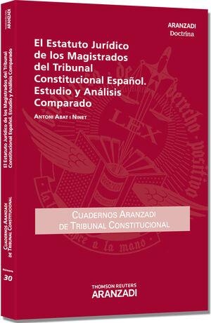 EL ESTATUTO JURÍDICO DE LOS MAGISTRADOS DEL TRIBUNAL CONSTITUCIONAL ESPAÑOL. ESTUDIO Y ANÁLISIS COMPARADO