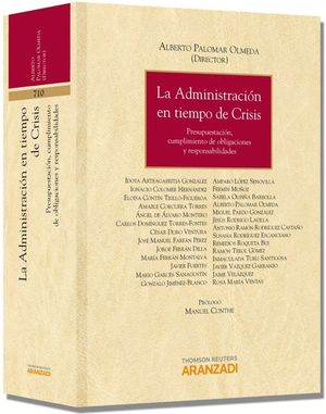 LA ADMINISTRACIÓN EN TIEMPO DE CRISIS - PRESUPUESTACIÓN, CUMPLIMIENTO DE OBLIGACIONES Y RESPONSABILIDADES