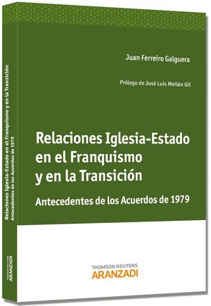 RELACIONES IGLESIA-ESTADO EN EL FRANQUISMO Y EN LA TRANSICIÓN - ANTECEDENTES DE LOS ACUERDOS DE 1979