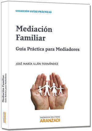 MEDIACIÓN FAMILIAR - GUÍA PRÁCTICA PARA MEDIADORES