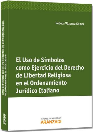 EL USO DE SÍMBOLOS COMO EJERCICIO DEL DERECHO DE LIBERTAD RELIGIOSA EN EL ORDENAMIENTO JURÍDICO ITALIANO
