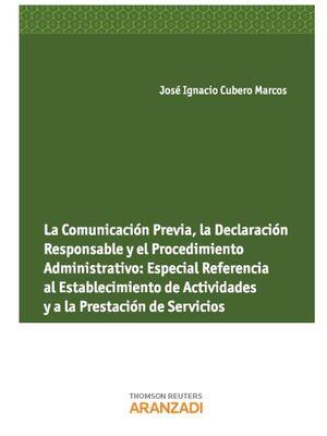 LA COMUNICACIÓN PREVIA , LA DECLARACIÓN RESPONSABLE Y EL PROCEDIMIENTO ADMINISTRATIVO: ESPECIAL REFERENCIA AL ESTABLECIMIENTO DE ACTIVIDADES Y A LA PR