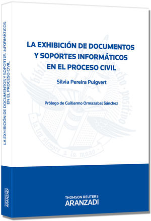 LA EXHIBICIÓN DE DOCUMENTOS Y SOPORTES INFORMÁTICOS EN EL PROCESO CIVIL