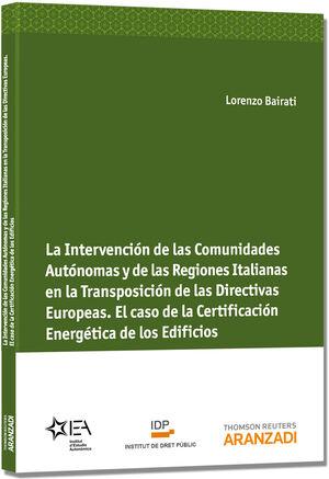LA INTERVENCIÓN DE LAS COMUNIDADES AUTÓNOMAS Y DE LAS REGIONES ITALIANAS EN LA TRANSPOSICIÓN DE LAS DIRECTIVAS EUROPEAS. EL CASO DE LA CERTIFICACIÓN E