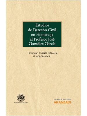 ESTUDIOS DE DERECHO CIVIL EN HOMENAJE AL PROFESOR JOSÉ GONZÁLEZ GARCÍA