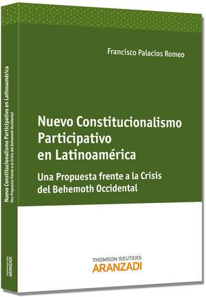 NUEVO CONSTITUCIONALISMO PARTICIPATIVO EN LATINOAMÉRICA - UNA PROPUESTA FRENTE A LA CRISIS DEL BEHEMOTH OCCIDENTAL