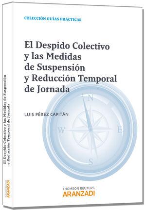 EL DESPIDO COLECTIVO Y LAS MEDIDAS DE SUSPENSIÓN Y REDUCCIÓN TEMPORAL DE JORNADA