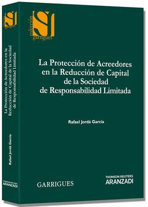 LA PROTECCIÓN DE ACREEDORES EN LA REDUCCIÓN DE CAPITAL DE LA SOCIEDAD DE RESPONSABILIDAD LIMITADA