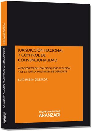 JURISDICCIÓN NACIONAL Y CONTROL DE CONVENCIONALIDAD - A PROPÓSITO DEL DIÁLOGO JUDICIAL GLOBAL Y DE LA TUTELA MULTINIVEL DE DERECHOS
