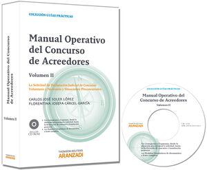 MANUAL OPERATIVO DEL CONCURSO DE ACREEDORES (VOLUMEN II) - LA SOLICITUD DE DECLARACIÓN JUDICIAL DE CONCURSO VOLUNTARIO Y NECESARIO Y SITUACIONES PRE-C