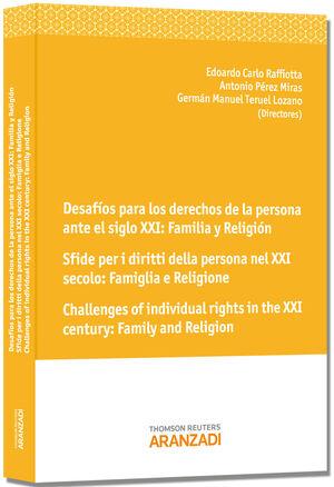 DESAFÍOS PARA LOS DERECHOS DE LA PERSONA ANTE EL SIGLO XXI: FAMILIA Y RELIGIÓN SFIDE PER I DIRITTI DELLA PERSONA DINANZI AL XXI SECOLO: FAMIGLIA E REL