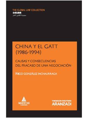 CHINA Y EL GATT (1986-1994) - CAUSAS Y CONSECUENCIAS DEL FRACASO DE UNA NEGOCIACIÓN