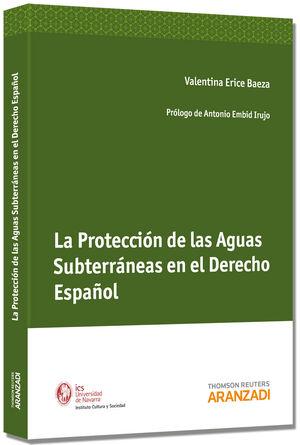 LA PROTECCIÓN DE LAS AGUAS SUBTERRÁNEAS EN EL DERECHO ESPAÑOL