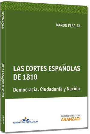 LAS CORTES ESPAÑOLAS DE 1810. DEMOCRACIA, CIUDADANÍA Y NACIÓN