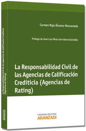 LA RESPONSABILIDAD CIVIL DE LAS AGENCIAS DE CALIFICACIÓN CREDITICIA (AGENCIAS DE RATING)