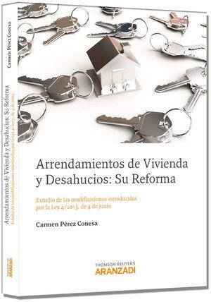 ARRENDAMIENTOS DE VIVIENDA Y DESAHUCIOS: SU REFORMA - ESTUDIO DE LAS MODIFICACIONES INTRODUCIDAS POR LA LEY 4/2013, DE 4 DE JUNIO