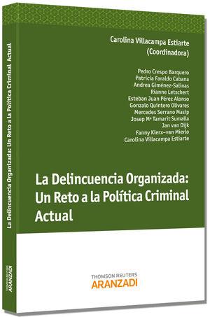 LA DELINCUENCIA ORGANIZADA: UN RETO A LA POLÍTICA- CRIMINAL ACTUAL