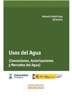 USOS DEL AGUA - (CONCESIONES, AUTORIZACIONES Y MERCADOS DEL AGUA)