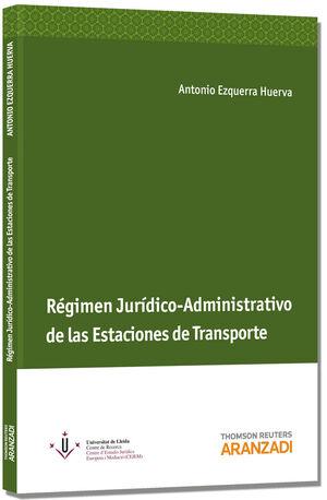 RÉGIMEN JURÍDICO-ADMINISTRATIVO DE LAS ESTACIONES DE TRANSPORTE