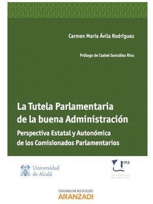 LA TUTELA PARLAMENTARIA DE LA BUENA ADMINISTRACIÓN - PERSPECTIVA ESTATAL Y AUTONÓMICA DE LOS COMISIONADOS PARLAMENTARIOS