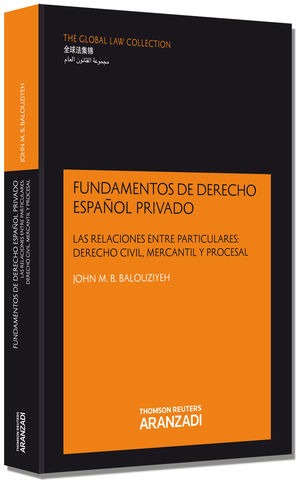 FUNDAMENTOS DE DERECHO ESPAÑOL PRIVADO - LAS RELACIONES ENTRE PARTICULARES: DERECHO CIVIL, MERCANTIL Y PROCESAL DERECHO CIVIL, MERCANTIL Y PROCESAL LA