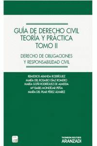 GUA DE DERECHO CIVIL. TEORA Y PRÁCTICA (TOMO II) (PAPEL + E-BOOK) - DERECHO DE OBLIGACIONES Y RESP